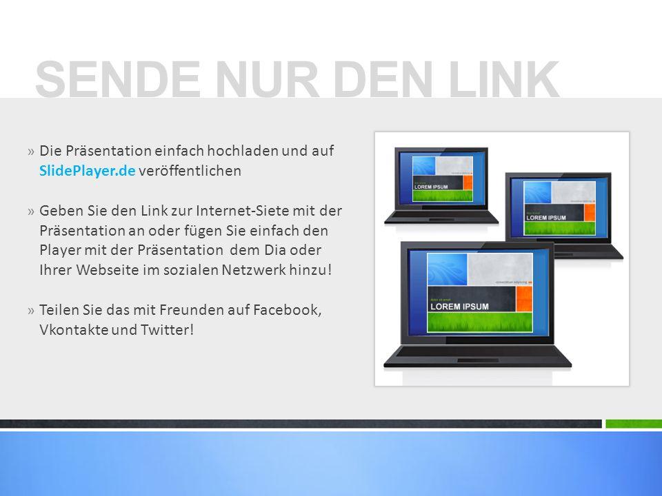 » Die Präsentation einfach hochladen und auf SlidePlayer.de veröffentlichen » Geben Sie den Link zur Internet-Siete mit der Präsentation an oder fügen