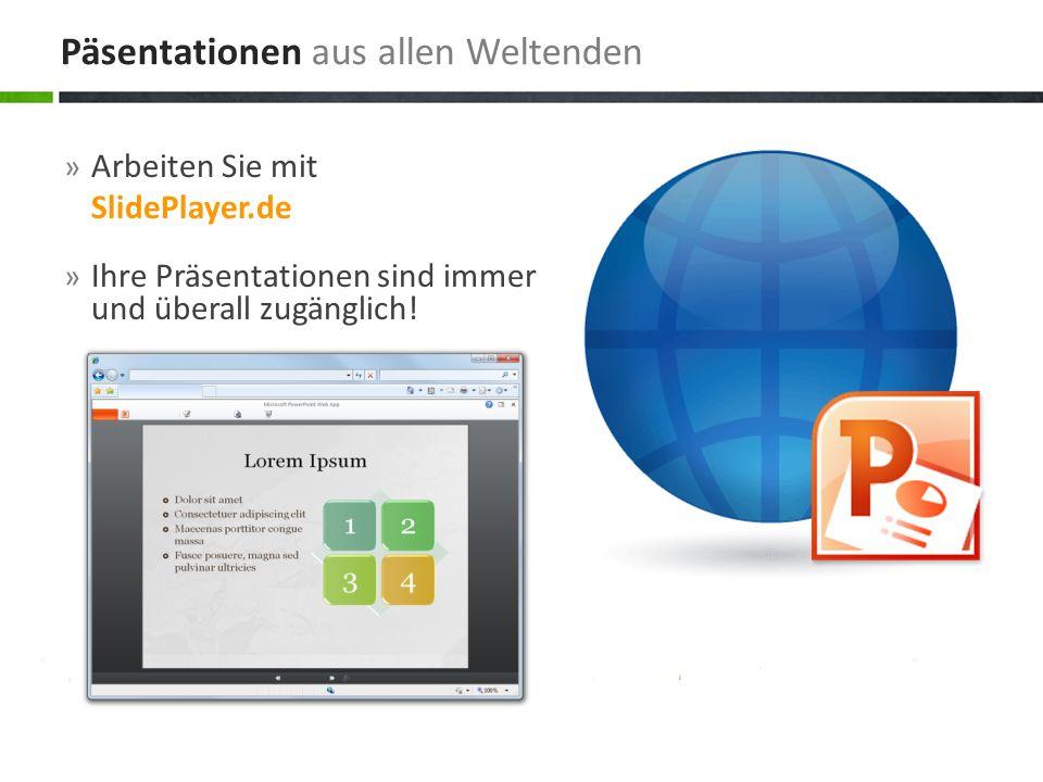 » Arbeiten Sie mit SlidePlayer.de » Ihre Präsentationen sind immer und überall zugänglich! Päsentationen aus allen Weltenden