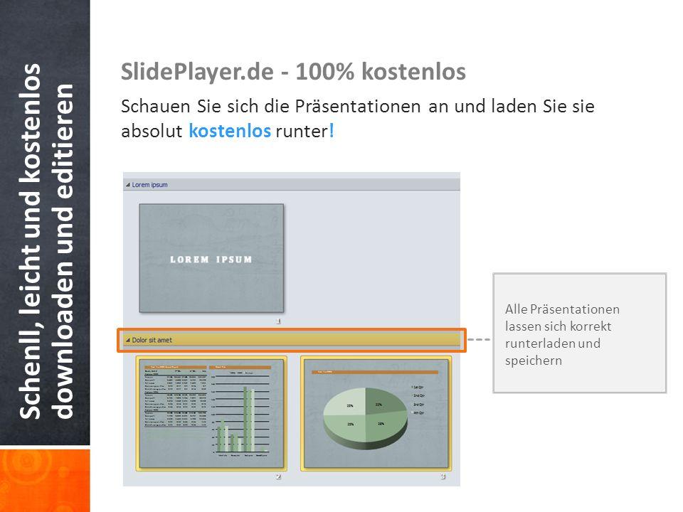 Schenll, leicht und kostenlos downloaden und editieren SlidePlayer.de - 100% kostenlos Schauen Sie sich die Präsentationen an und laden Sie sie absolu