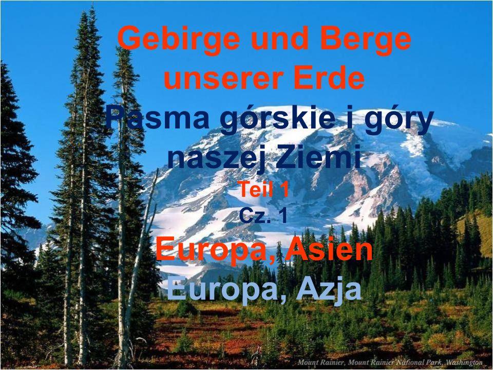 Gebirge und Berge unserer Erde Pasma górskie i góry naszej Ziemi Teil 1 Cz.