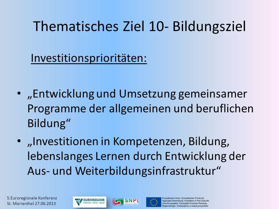 Thematisches Ziel 10- Bildungsziel Investitionsprioritäten: Entwicklung und Umsetzung gemeinsamer Programme der allgemeinen und beruflichen Bildung In