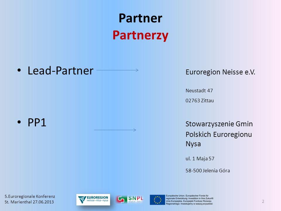 Partner Partnerzy Lead-Partner Euroregion Neisse e.V. Neustadt 47 02763 Zittau PP1 Stowarzyszenie Gmin Polskich Euroregionu Nysa ul. 1 Maja 57 58-500