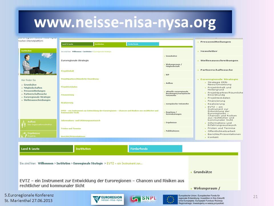 21 www.neisse-nisa-nysa.org 5.Euroregionale Konferenz St. Marienthal 27.06.2013