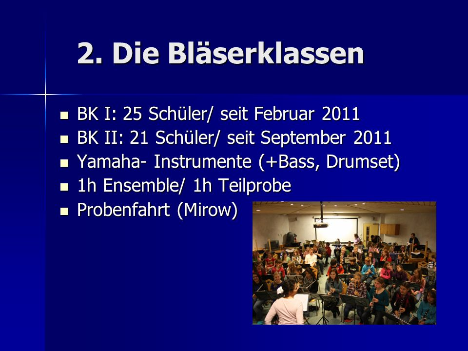 BK I: 25 Schüler/ seit Februar 2011 BK I: 25 Schüler/ seit Februar 2011 BK II: 21 Schüler/ seit September 2011 BK II: 21 Schüler/ seit September 2011