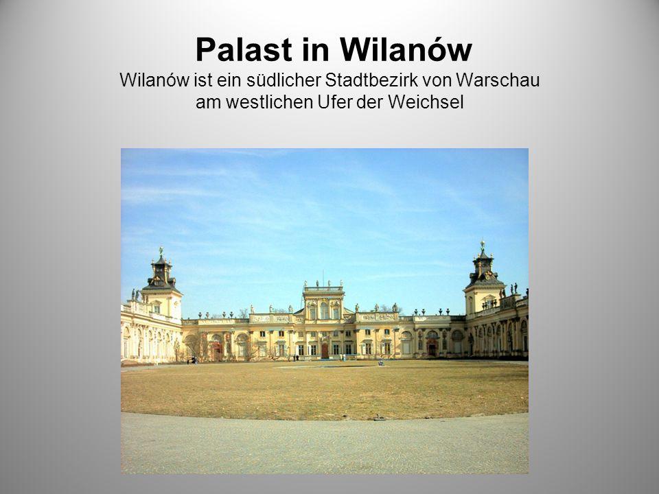 Palast in Wilanów Wilanów ist ein südlicher Stadtbezirk von Warschau am westlichen Ufer der Weichsel