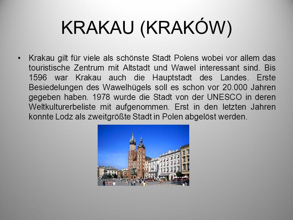 KRAKAU (KRAKÓW) Krakau gilt für viele als schönste Stadt Polens wobei vor allem das touristische Zentrum mit Altstadt und Wawel interessant sind. Bis