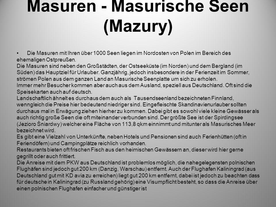 Masuren - Masurische Seen (Mazury) Die Masuren mit Ihren über 1000 Seen liegen im Nordosten von Polen im Bereich des ehemaligen Ostpreußen. Die Masure