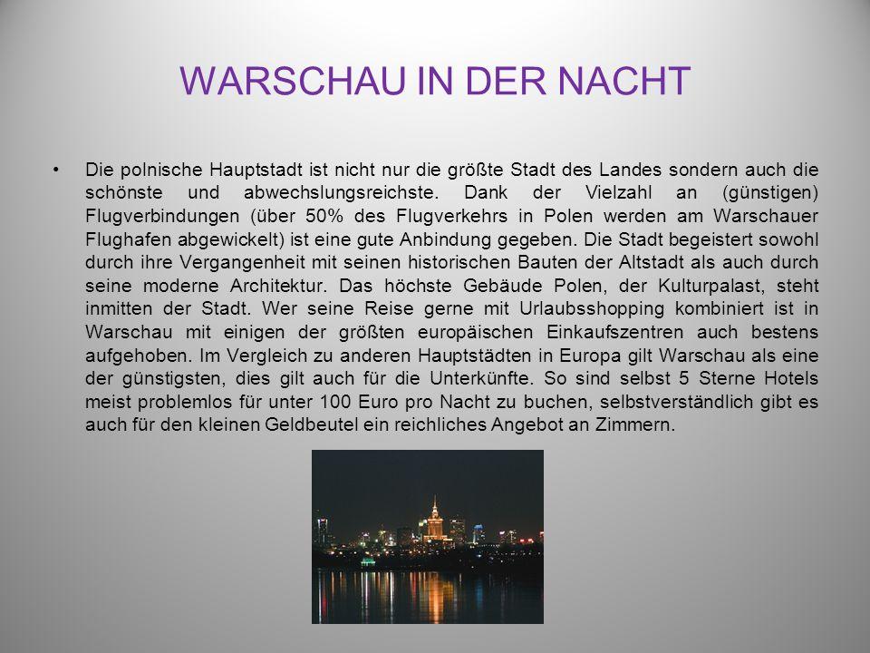 WARSCHAU IN DER NACHT Die polnische Hauptstadt ist nicht nur die größte Stadt des Landes sondern auch die schönste und abwechslungsreichste. Dank der