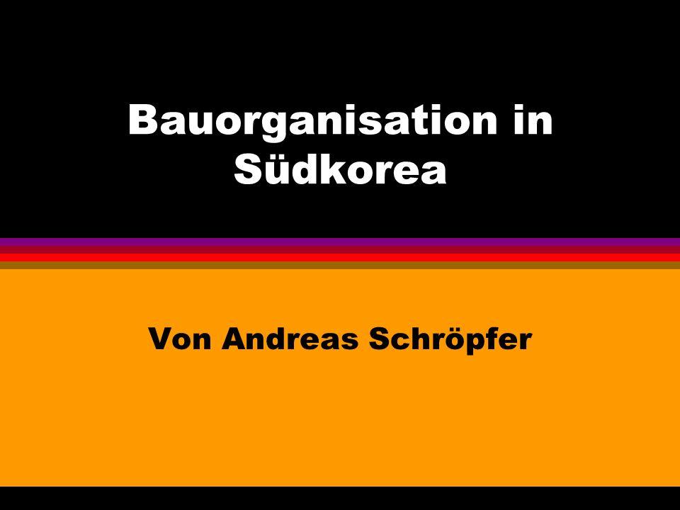 Bauorganisation in Südkorea Von Andreas Schröpfer