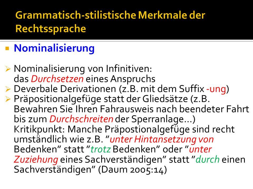 Nominalisierung Nominalisierung von Infinitiven: das Durchsetzen eines Anspruchs Deverbale Derivationen (z.B.