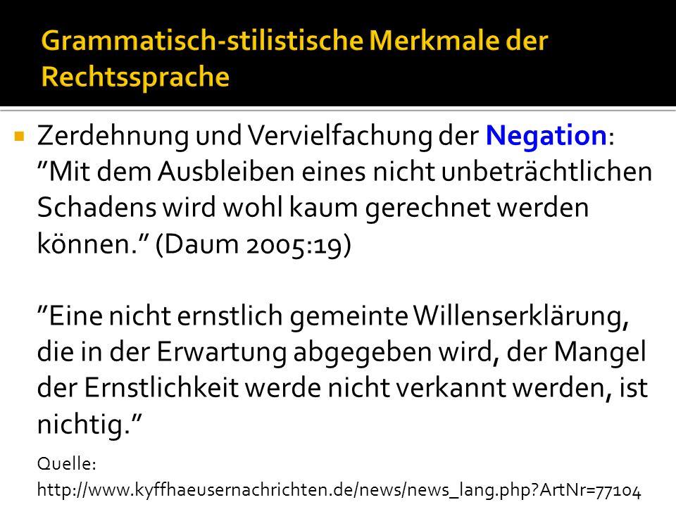 Zerdehnung und Vervielfachung der Negation: Mit dem Ausbleiben eines nicht unbeträchtlichen Schadens wird wohl kaum gerechnet werden können.