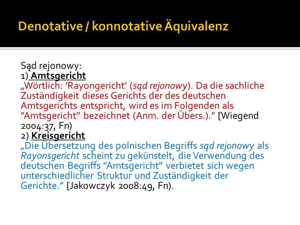 Sąd rejonowy: 1) Amtsgericht Wörtlich: Rayongericht (sąd rejonowy).
