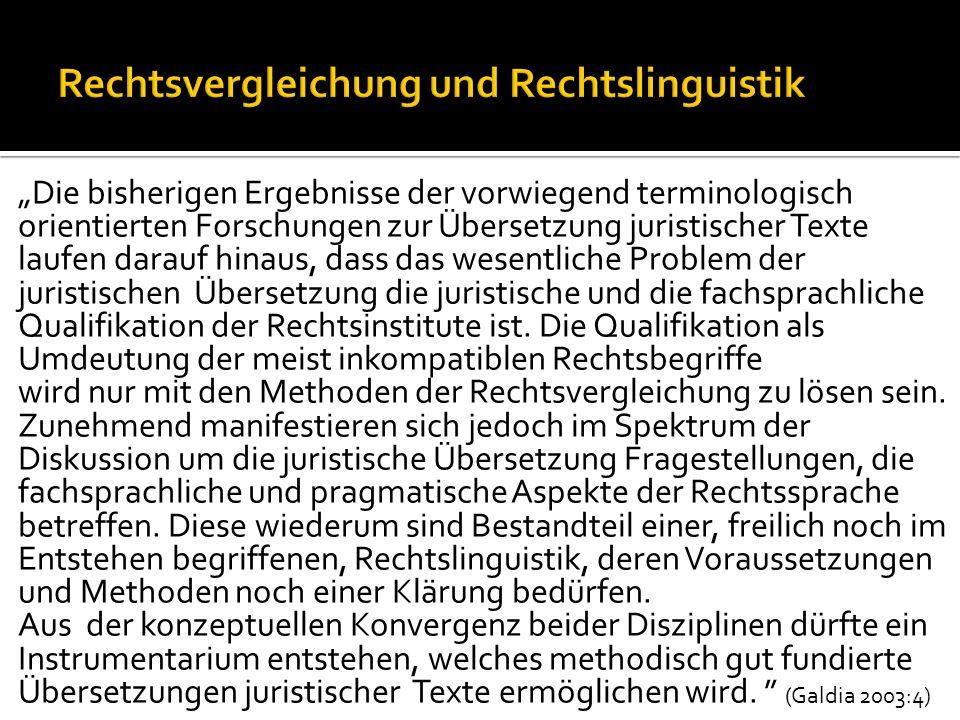Die bisherigen Ergebnisse der vorwiegend terminologisch orientierten Forschungen zur Übersetzung juristischer Texte laufen darauf hinaus, dass das wesentliche Problem der juristischen Übersetzung die juristische und die fachsprachliche Qualifikation der Rechtsinstitute ist.