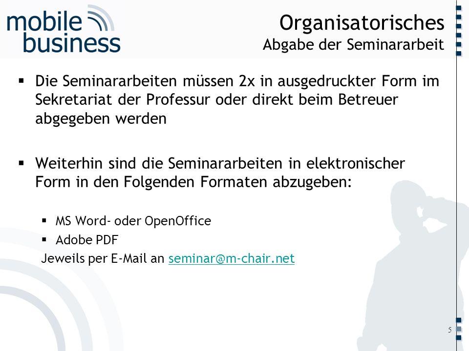 ……... Organisatorisches Abgabe der Seminararbeit Die Seminararbeiten müssen 2x in ausgedruckter Form im Sekretariat der Professur oder direkt beim Bet