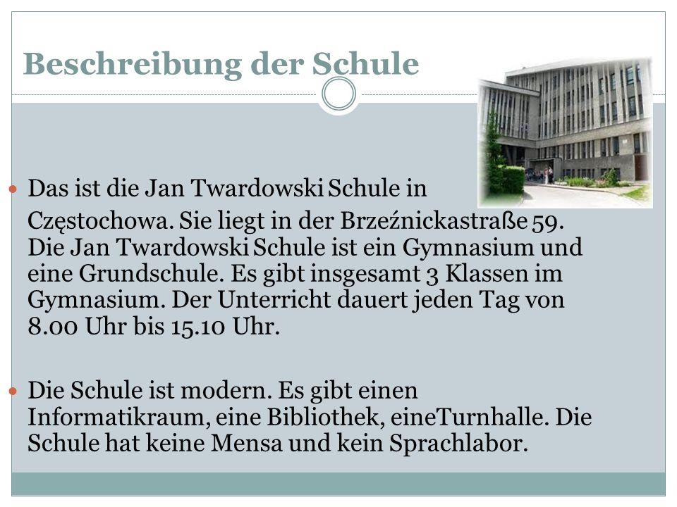 Beschreibung der Schule Das ist die Jan Twardowski Schule in Częstochowa. Sie liegt in der Brzeźnickastra ß e 59. Die Jan Twardowski Schule ist ein Gy