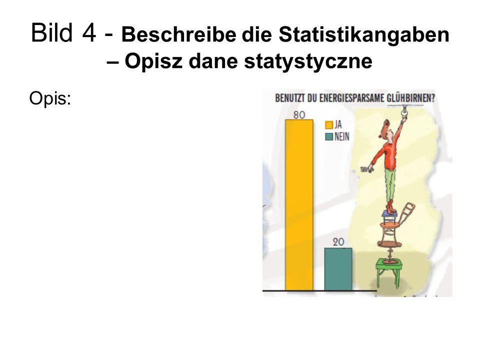 Bild 4 - Beschreibe die Statistikangaben – Opisz dane statystyczne Opis: