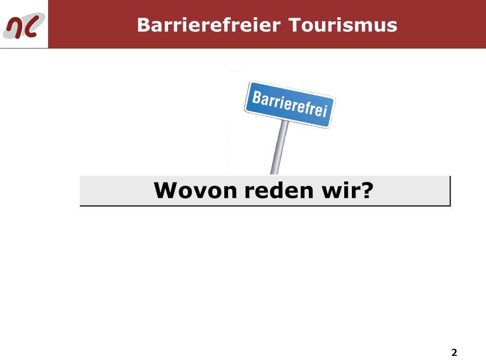 2 Wovon reden wir? Barrierefreier Tourismus