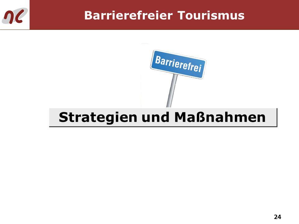 24 Strategien und Maßnahmen Barrierefreier Tourismus