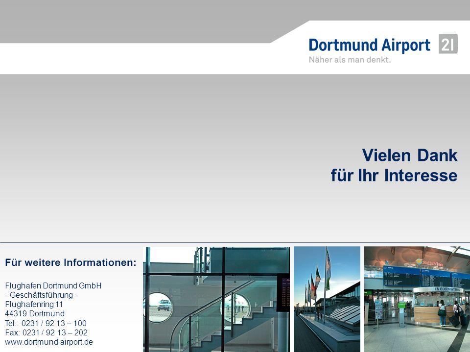 Für weitere Informationen: Flughafen Dortmund GmbH - Geschäftsführung - Flughafenring 11 44319 Dortmund Tel.: 0231 / 92 13 – 100 Fax: 0231 / 92 13 – 2