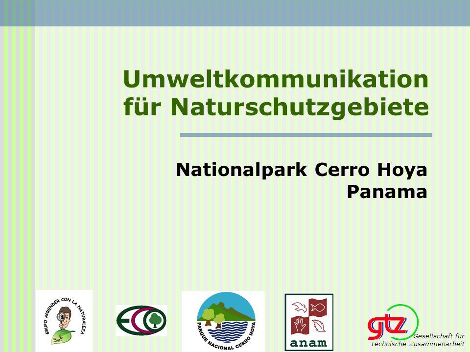 Umweltkommunikation für Naturschutzgebiete Nationalpark Cerro Hoya Panama Gesellschaft für Technische Zusammenarbeit