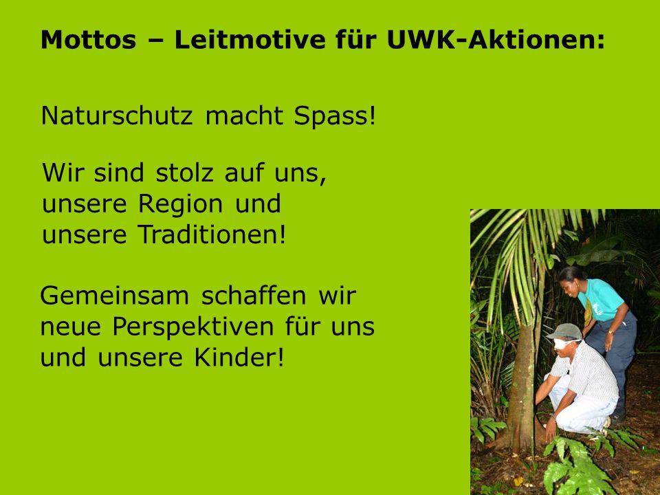Mottos – Leitmotive für UWK-Aktionen: Naturschutz macht Spass! Wir sind stolz auf uns, unsere Region und unsere Traditionen! Gemeinsam schaffen wir ne
