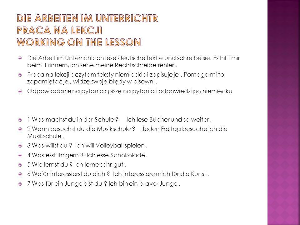 Die Arbeit im Unterricht: Ich lese deutsche Text e und schreibe sie.