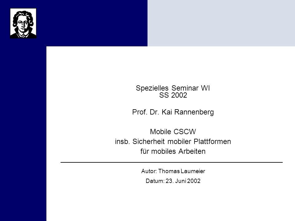Thema Nr.4: Sicherheit mobiler Seite 2 Thomas Laumeier Plattformen für mobiles Arbeiten 23.