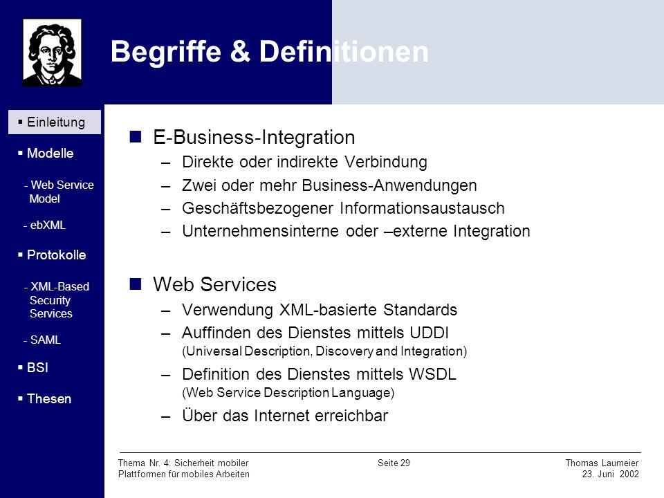 Thema Nr. 4: Sicherheit mobiler Seite 29 Thomas Laumeier Plattformen für mobiles Arbeiten 23. Juni 2002 Begriffe & Definitionen Einleitung Modelle - W