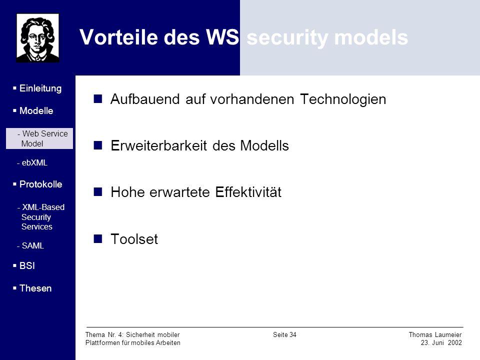 Thema Nr. 4: Sicherheit mobiler Seite 34 Thomas Laumeier Plattformen für mobiles Arbeiten 23. Juni 2002 Vorteile des WS security models Einleitung Mod