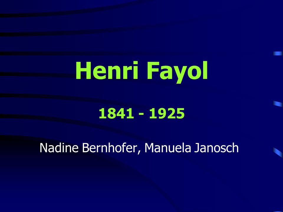Henri Fayol 1841 - 1925 Nadine Bernhofer, Manuela Janosch