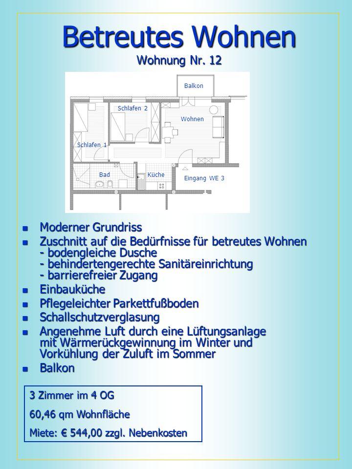 Betreutes Wohnen Wohnung Nr. 12 Moderner Grundriss Moderner Grundriss Zuschnitt auf die Bedürfnisse für betreutes Wohnen - bodengleiche Dusche - behin