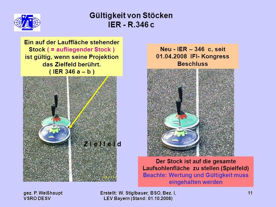 gez. P. Weißhaupt VSRO DESV Erstellt: W. Stiglbauer, BSO, Bez. I, LEV Bayern (Stand: 01.10.2008) 11 Gültigkeit von Stöcken IER - R.346 c Ein auf der L