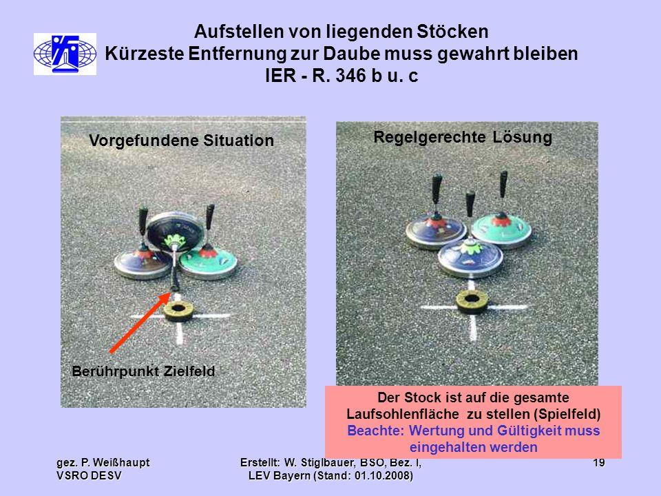 gez. P. Weißhaupt VSRO DESV Erstellt: W. Stiglbauer, BSO, Bez. I, LEV Bayern (Stand: 01.10.2008) 19 Aufstellen von liegenden Stöcken Kürzeste Entfernu