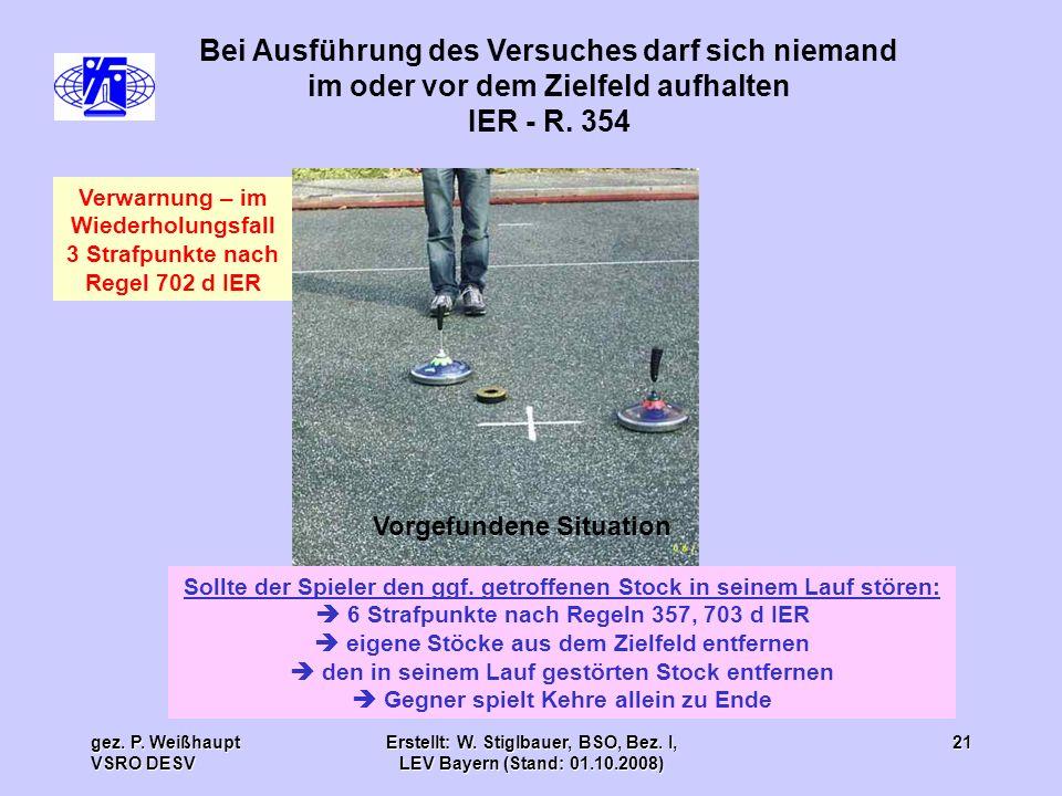 gez. P. Weißhaupt VSRO DESV Erstellt: W. Stiglbauer, BSO, Bez. I, LEV Bayern (Stand: 01.10.2008) 21 Bei Ausführung des Versuches darf sich niemand im