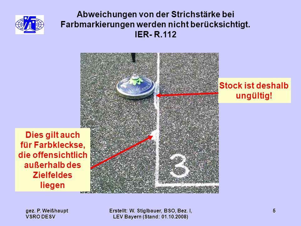 gez. P. Weißhaupt VSRO DESV Erstellt: W. Stiglbauer, BSO, Bez. I, LEV Bayern (Stand: 01.10.2008) 5 Abweichungen von der Strichstärke bei Farbmarkierun