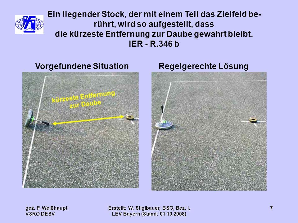 gez. P. Weißhaupt VSRO DESV Erstellt: W. Stiglbauer, BSO, Bez. I, LEV Bayern (Stand: 01.10.2008) 7 Ein liegender Stock, der mit einem Teil das Zielfel