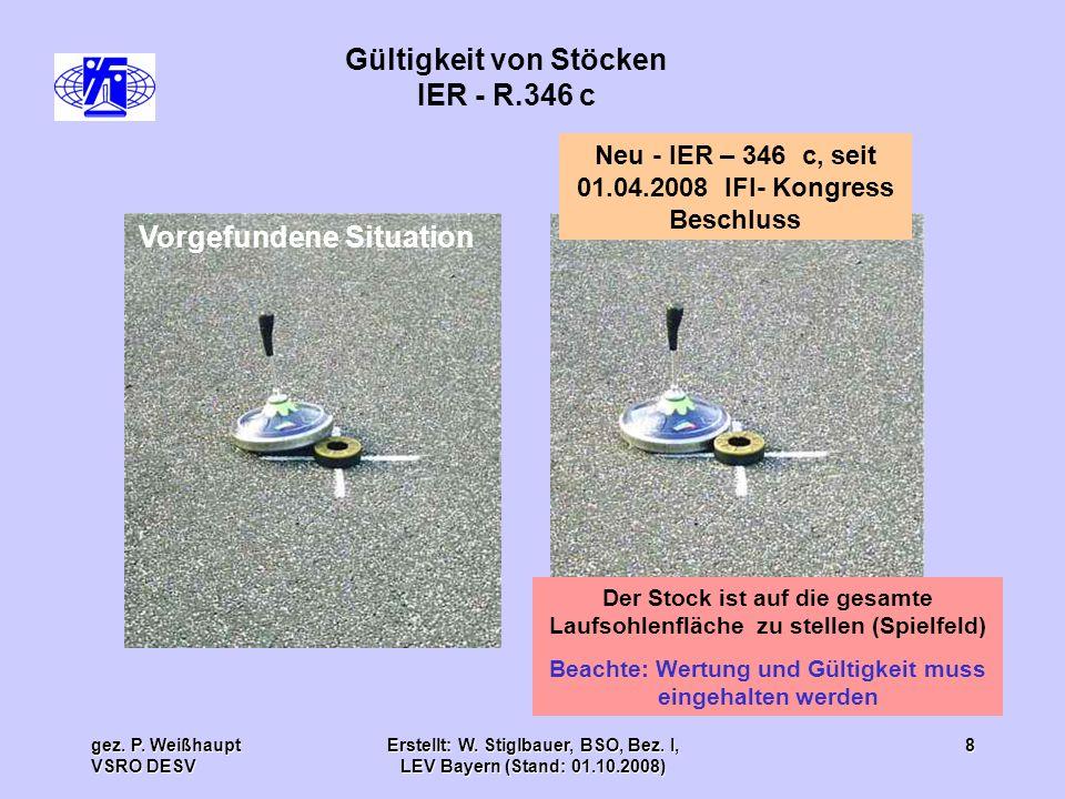 gez. P. Weißhaupt VSRO DESV Erstellt: W. Stiglbauer, BSO, Bez. I, LEV Bayern (Stand: 01.10.2008) 8 Gültigkeit von Stöcken IER - R.346 c Neu - IER – 34