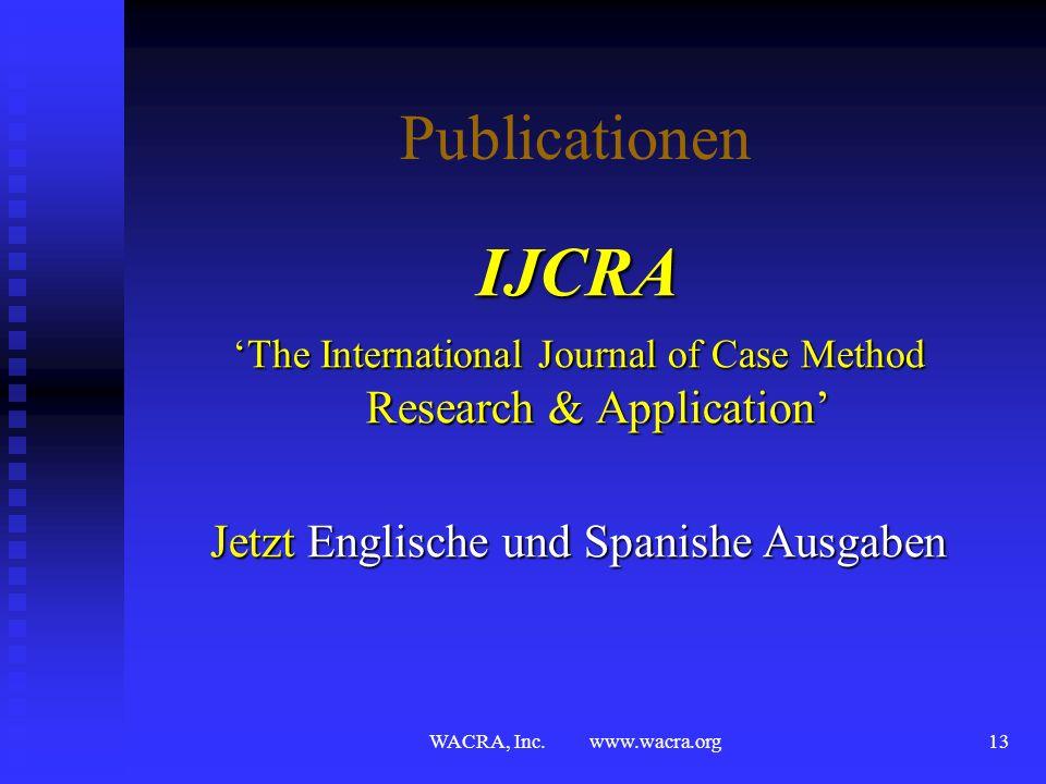 WACRA, Inc. www.wacra.org12 Publicationen Die anonyme Begutachtung gibt Die anonyme Begutachtung gibt Konstruktives Feedback Konstruktives Feedback Un