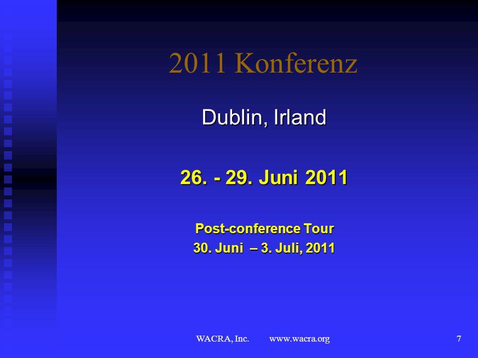 WACRA, Inc. www.wacra.org6 Geplante Konferenz Länder Irland Spanien Süd Afrika Griechenland