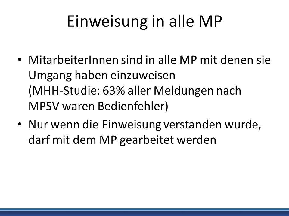 Einweisung in alle MP (2) Bedienanleitung für alle MitarbeiterInnen bereit halten, um Vergessenes nachlesen zu können Einweisung nur durch MP-Beauftragten, der vom Hersteller eine Einweisung erhalten hat.