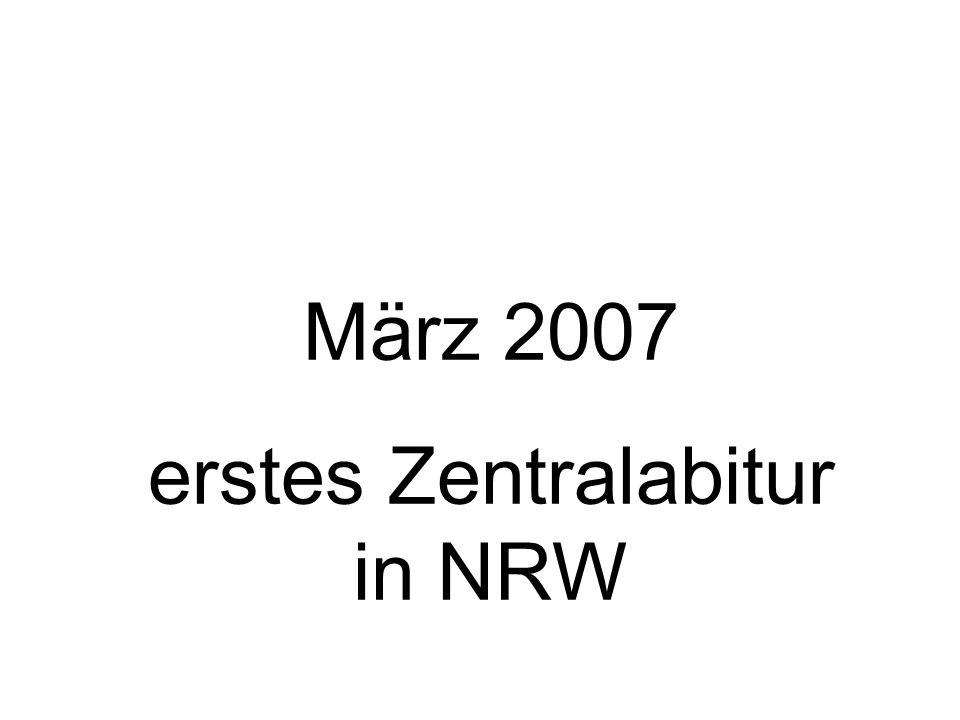 März 2007 erstes Zentralabitur in NRW