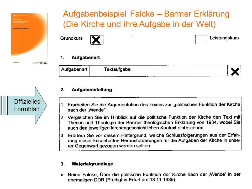 Aufgabenbeispiel Falcke – Barmer Erklärung (Die Kirche und ihre Aufgabe in der Welt) Offizielles Formblatt