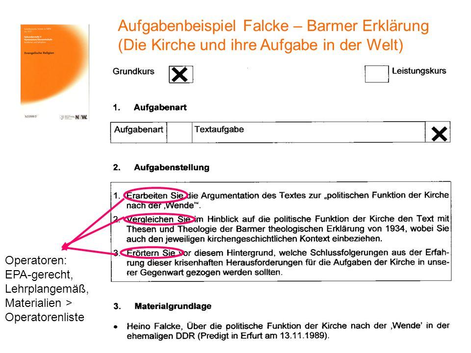 Aufgabenbeispiel Falcke – Barmer Erklärung (Die Kirche und ihre Aufgabe in der Welt) Operatoren: EPA-gerecht, Lehrplangemäß, Materialien > Operatorenl