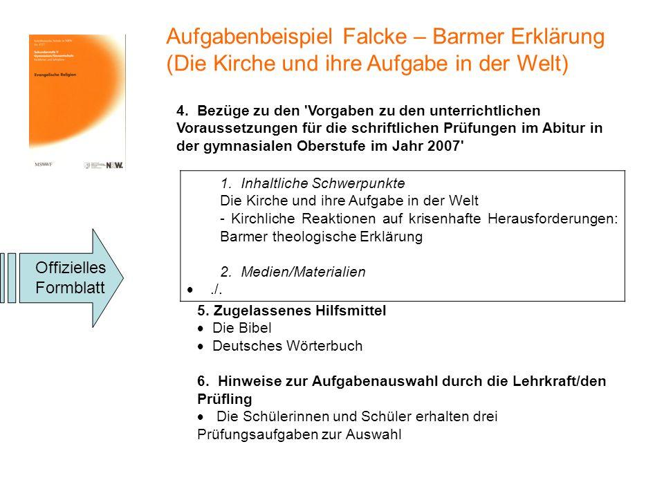 Aufgabenbeispiel Falcke – Barmer Erklärung (Die Kirche und ihre Aufgabe in der Welt) 4. Bezüge zu den 'Vorgaben zu den unterrichtlichen Voraussetzunge