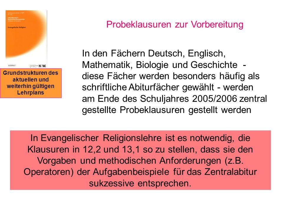 Grundstrukturen des aktuellen und weiterhin gültigen Lehrplans Probeklausuren zur Vorbereitung In den Fächern Deutsch, Englisch, Mathematik, Biologie
