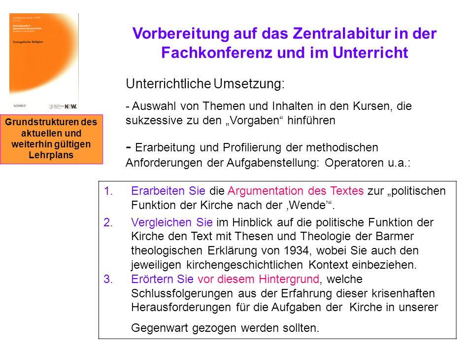Grundstrukturen des aktuellen und weiterhin gültigen Lehrplans Vorbereitung auf das Zentralabitur in der Fachkonferenz und im Unterricht Unterrichtlic