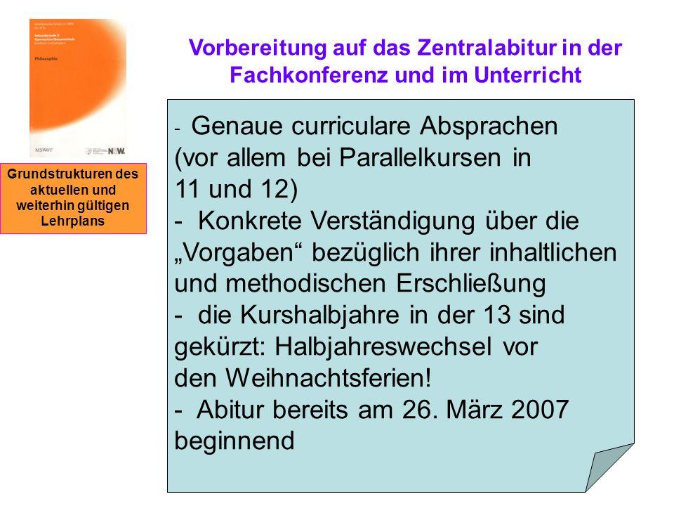 Grundstrukturen des aktuellen und weiterhin gültigen Lehrplans Vorbereitung auf das Zentralabitur in der Fachkonferenz und im Unterricht - Genaue curr