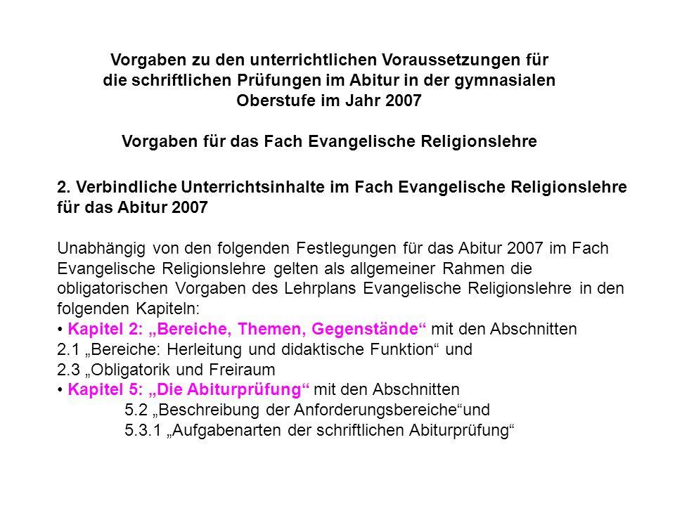 Vorgaben zu den unterrichtlichen Voraussetzungen für die schriftlichen Prüfungen im Abitur in der gymnasialen Oberstufe im Jahr 2007 Vorgaben für das