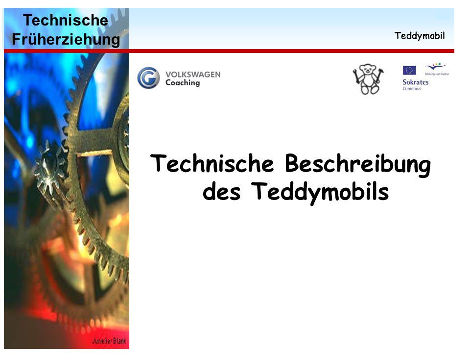 Technische Früherziehung Teddymobil 10 Stückliste des Grundkörpers Dokumentation für einen möglichen Nachbau für interessierte Einrichtungen