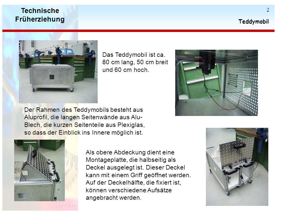 Technische Früherziehung Teddymobil 2 Als obere Abdeckung dient eine Montageplatte, die halbseitig als Deckel ausgelegt ist.
